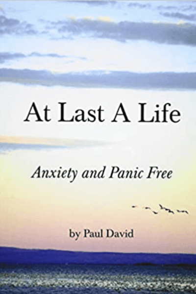 Paul David - At Last a Life - Anxiety and Panic Free